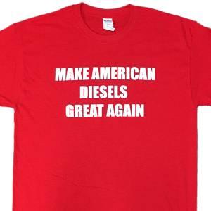 "Dale's ""Make American Diesels Great Again"" T-Shirt"